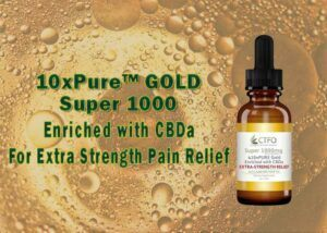10xPure Gold Super 1000 Enriched with CBDa for extra Strength Pain Relief