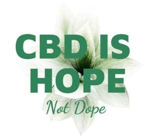 CBD is Hope, Not Dope.