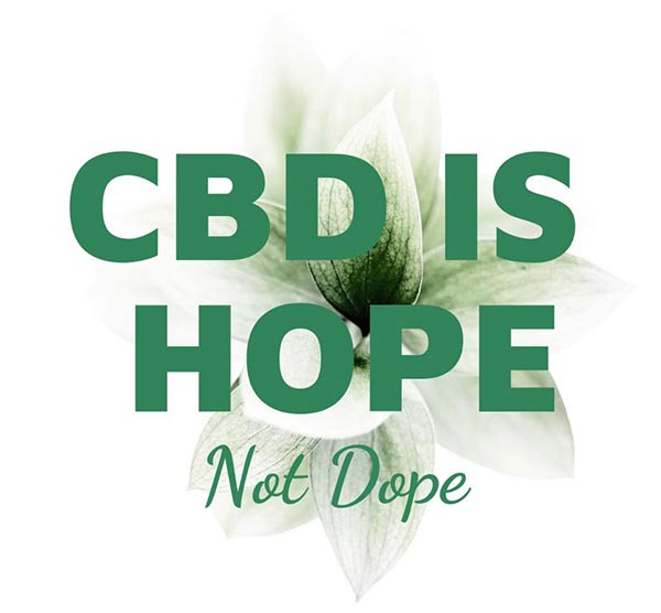 CBD is Hope, Not Dope.